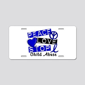 Peace Love Stop Child Abuse Aluminum License Plate