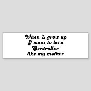 Controller like my mother Bumper Sticker