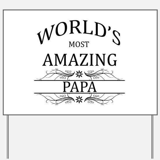 World's Most Amazing Papa Yard Sign