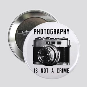 "Photography Is Not A Crime 2.25"" Button"