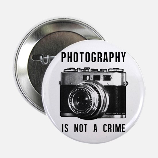 """Photography Is Not A Crime 2.25"""" Button"""