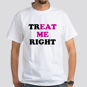 Treat me Right Eat Me T-Shirt