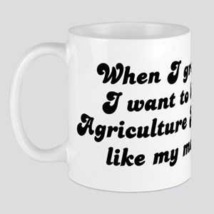 Agriculture Teacher like my m Mug