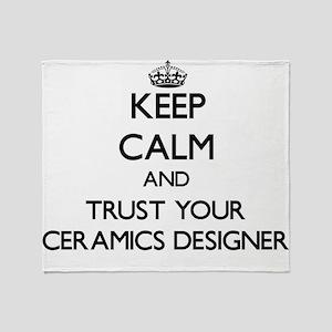 Keep Calm and Trust Your Ceramics Designer Throw B
