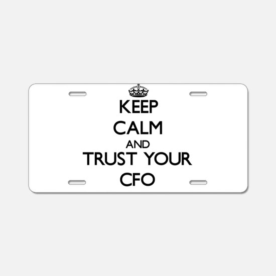 Keep Calm and Trust Your Cfo Aluminum License Plat