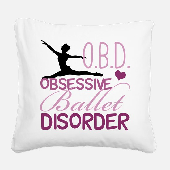 Ballet Obsessed Square Canvas Pillow