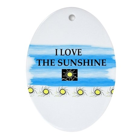 I LOVE THE SUNSHINE Oval Ornament