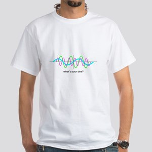 what's your sine? White T-Shirt