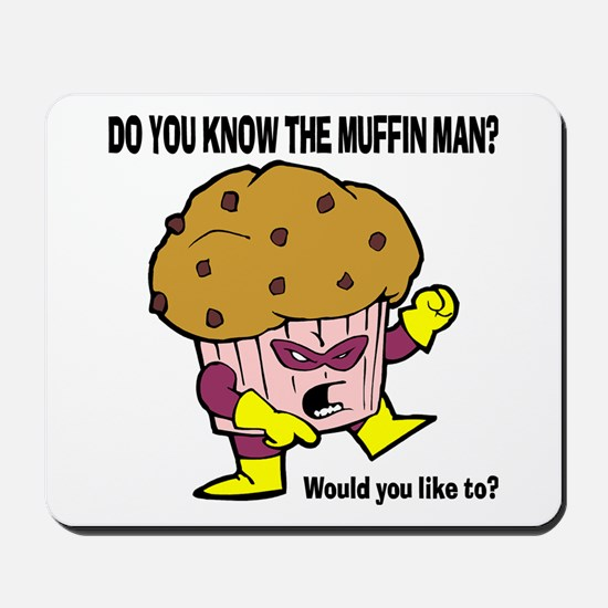 The Muffin Man Mousepad