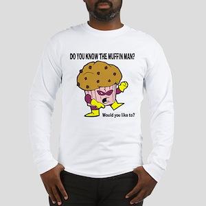 The Muffin Man Long Sleeve T-Shirt