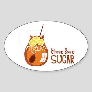 Gimme Some Sugar Sticker