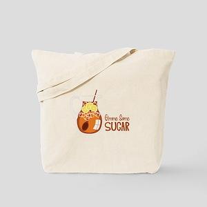 Gimme Some Sugar Tote Bag