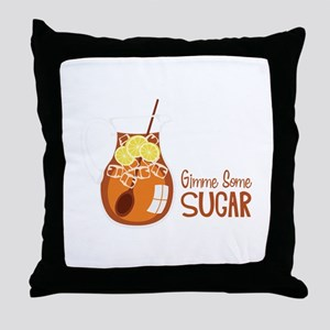 Gimme Some Sugar Throw Pillow