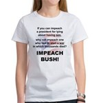 Impeach Bush Women's T-Shirt