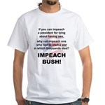 Impeach Bush White T-Shirt