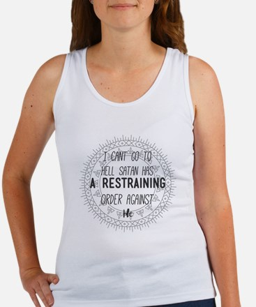 I Cant Go to Hell Satan Has a Restraining Tank Top