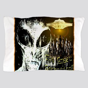 The Great Deception Pillow Case