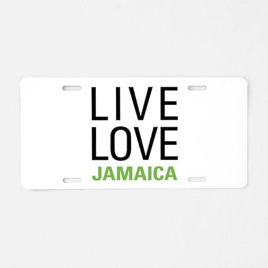 Live Love Jamaica Aluminum License Plate