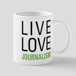 Live Love Journalism Mug
