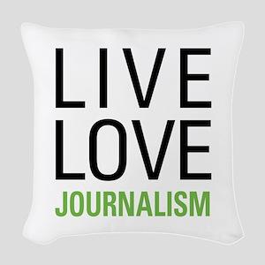 Live Love Journalism Woven Throw Pillow