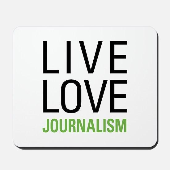 Live Love Journalism Mousepad