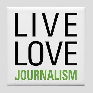 Live Love Journalism Tile Coaster