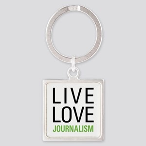 Live Love Journalism Square Keychain