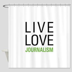 Live Love Journalism Shower Curtain