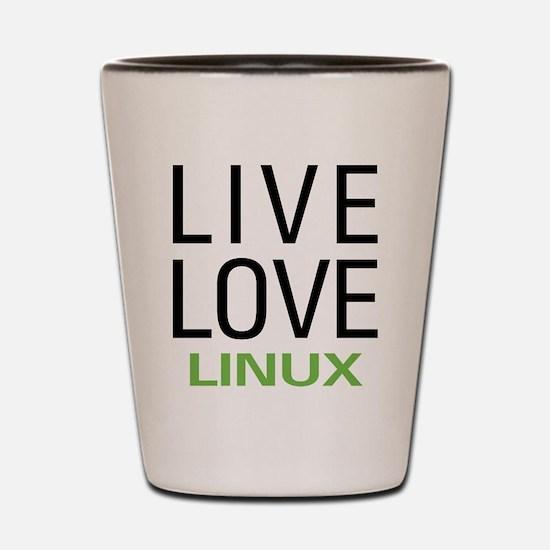Live Love Linux Shot Glass