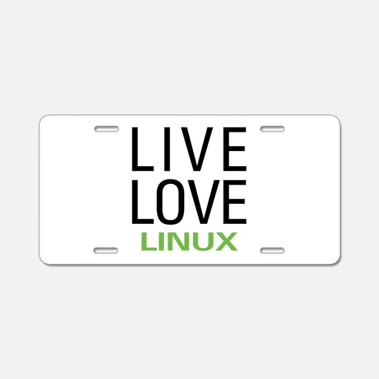 Live Love Linux Aluminum License Plate