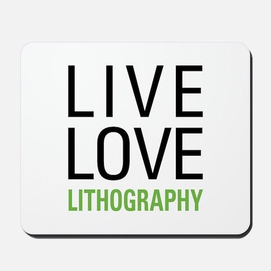 Live Love Lithography Mousepad