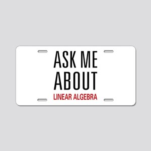 Ask Me Linear Algebra Aluminum License Plate