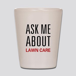 Ask Me Lawn Care Shot Glass