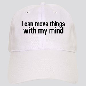 I can move things with my mind Cap