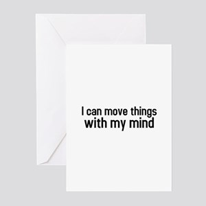 I can move things with my mind Greeting Cards (Pac