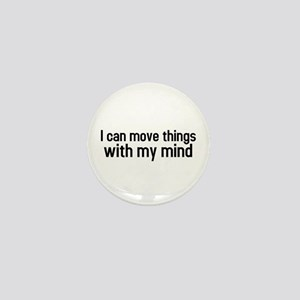 I can move things with my mind Mini Button