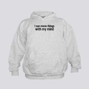I can move things with my mind Kids Hoodie