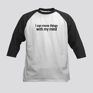 I can move things with my mind Kids Baseball Jerse