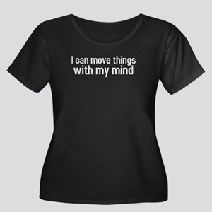 I can move things with my mind Women's Plus Size S