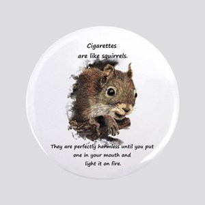 "Quit Smoking Motivational Fun Squirrel 3.5"" B"