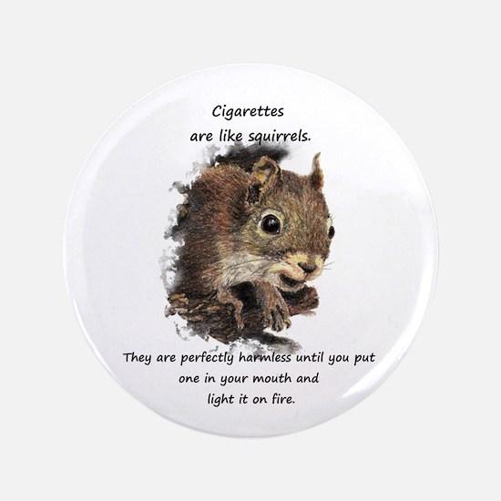 """Quit Smoking Motivational Fun Squirrel 3.5"""" B"""