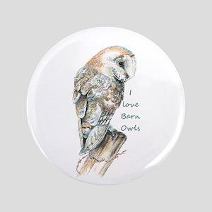 """I Love Barn Owls Fun Quote 3.5"""" Button"""