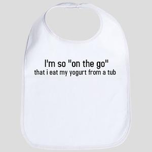 Im so on the go that I eat my yogurt from a tube B