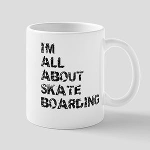Im All About Skateboarding Mugs