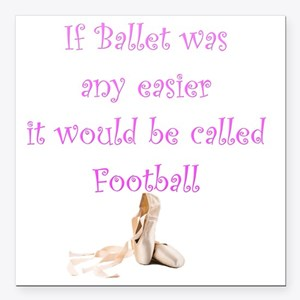 """If Ballet Was Any Easier Square Car Magnet 3"""" x 3"""""""