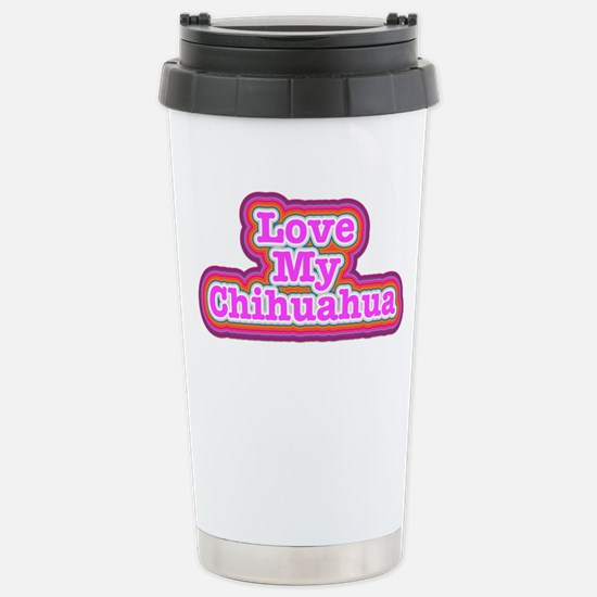 Love My Chihuahua Travel Mug