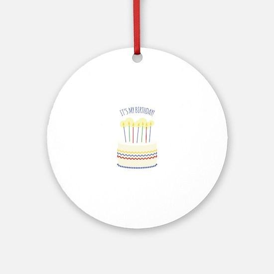 Its My Birthday Ornament (Round)