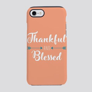 Thankful and Blessed iPhone 7 Tough Case