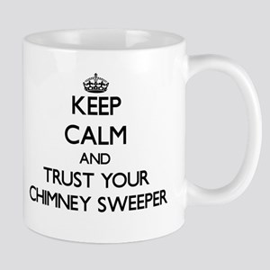 Keep Calm and Trust Your Chimney Sweeper Mugs