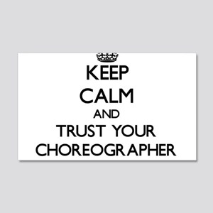 Keep Calm and Trust Your Choreographer Wall Decal